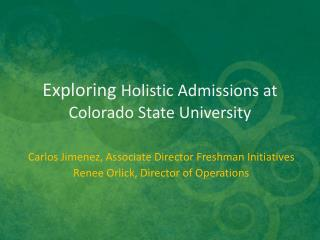 Exploring  Holistic Admissions at  Colorado State University