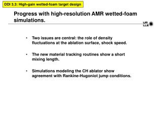 Progress with high-resolution AMR wetted-foam simulations.