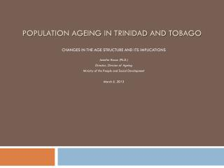 POPULATION AGEING IN TRINIDAD AND TOBAGO