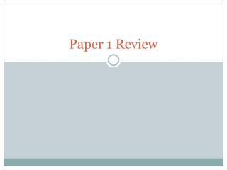 Paper 1 Review