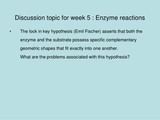 Discussion topic for week 5 : Enzyme reactions