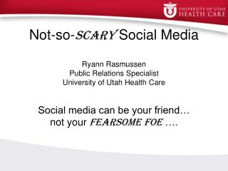 Social media can be your friend… not your  fearsome foe  ….
