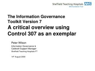 The Information Governance  Toolkit Version 7 A critical overview using  Control 307 as an exemplar