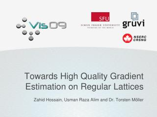 Towards High Quality Gradient Estimation on Regular Lattices