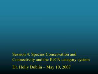 Session 4: Species Conservation and Connectivity and the IUCN category system