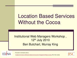 Location Based Services Without the Cocoa