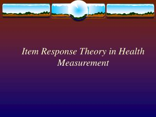 Item Response Theory in Health Measurement