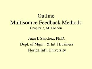 Outline Multisource Feedback Methods Chapter 7, M. London
