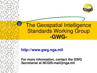 The Geospatial Intelligence Standards Working Group -GWG-