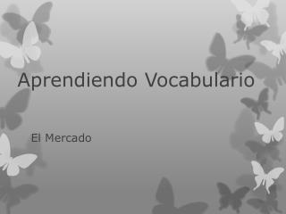 Aprendiendo Vocabulario