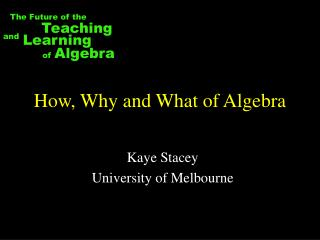 How, Why and What of Algebra