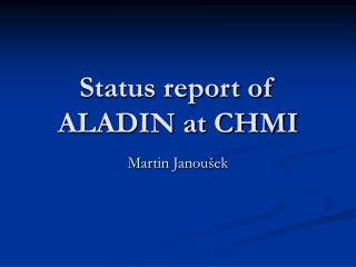 Status report of ALADIN at CHMI
