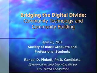 Bridging the Digital Divide: Community Technology and Community Building