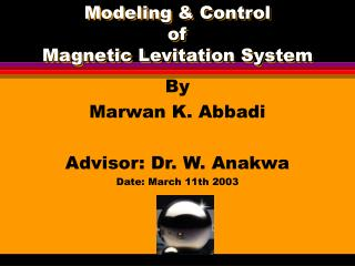 Modeling & Control  of  Magnetic Levitation System