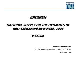ENDIREH NATIONAL SURVEY ON THE DYNAMICS OF RELATIONSHIPS IN HOMES, 2006  MEXICO