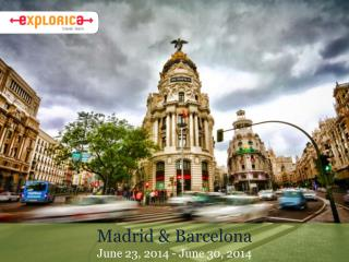 Madrid & Barcelona June 23, 2014 - June 30, 2014