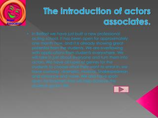 The introduction of actors associates.