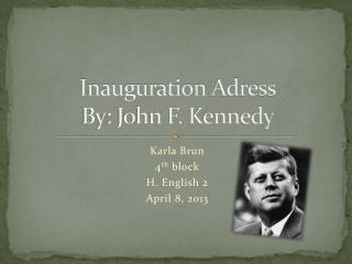 Inauguration  Adress By: John F. Kennedy