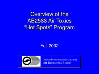 Overview of the AB2588 Air Toxics   Hot Spots  Program