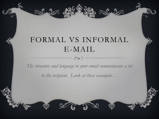 Formal  vs  Informal E-mail