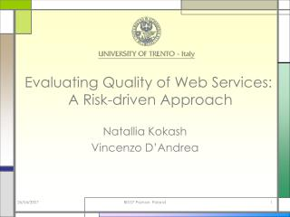 Evaluating Quality of Web Services:  A Risk-driven Approach