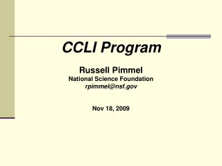 CCLI Program Russell Pimmel National Science Foundation rpimmel@nsf Nov 18, 2009