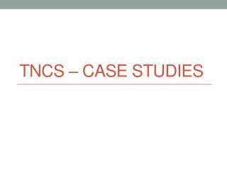 TNCs – Case Studies