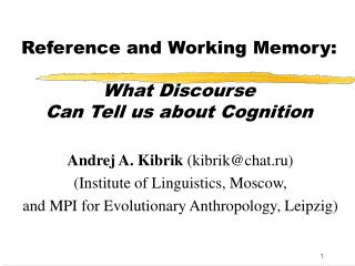 Reference and Working Memory: What Discourse  Can Tell us about Cognition