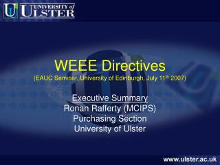 WEEE Directives (EAUC Seminar, University of Edinburgh, July 11 th  2007)