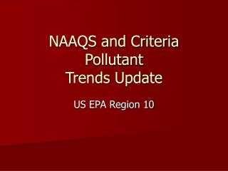 NAAQS and Criteria Pollutant  Trends Update
