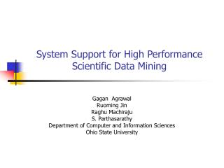 System Support for High Performance Scientific Data Mining