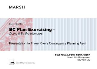 BC Plan Exercising – Doing it By the Numbers Presentation to Three Rivers Contingency Planning Ass'n
