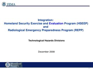 Integration:  Homeland Security Exercise and  Evaluation  Program (HSEEP) and  Radiological Emergency Preparedness Progr