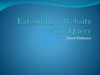 Extending a Website with  jQuery