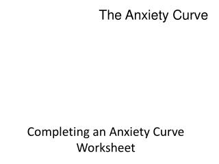 Completing an Anxiety Curve Worksheet
