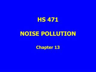 HS 471 NOISE POLLUTION Chapter 13