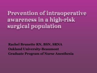 Prevention of intraoperative awareness in a high-risk surgical population