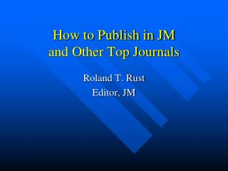 How to Publish in JM  and Other Top Journals