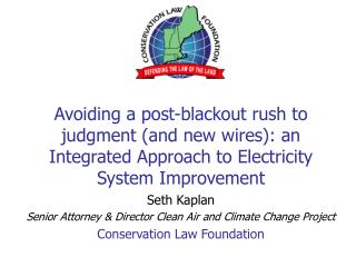 Seth Kaplan  Senior Attorney & Director Clean Air and Climate Change Project