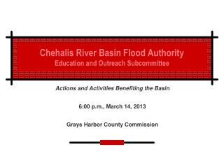 Chehalis River Basin Flood Authority Education and Outreach Subcommittee