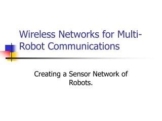 Wireless Networks for Multi-Robot Communications