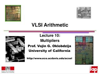 VLSI Arithmetic Lecture 10: Multipliers