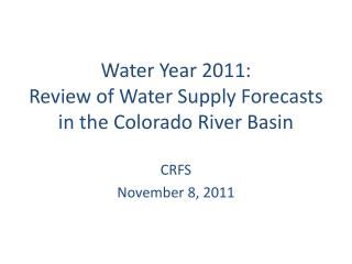 Water Year  2011: Review of  Water  Supply Forecasts in  the  Colorado  River Basin