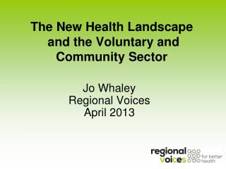 The New Health Landscape  and the Voluntary and Community Sector