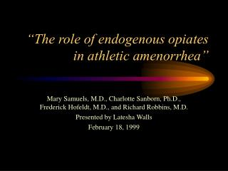 """The role of endogenous opiates in athletic amenorrhea"""