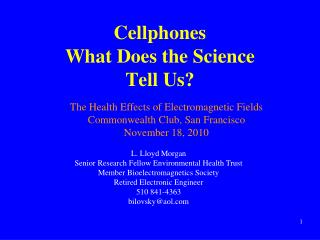 Cellphones What Does the Science Tell Us?