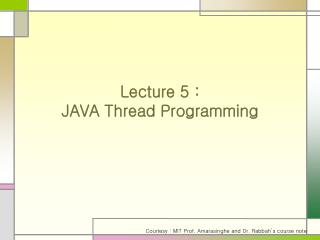 Lecture 5 : JAVA Thread Programming