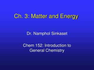Ch. 3: Matter and Energy