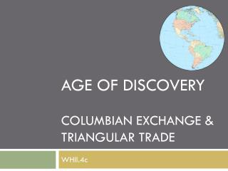 Age of Discovery Columbian Exchange & Triangular Trade