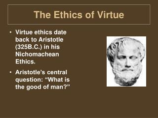The Ethics of Virtue